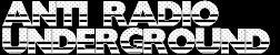 Anti Radio Underground